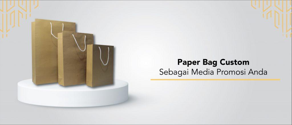 Paper Bag Custom Sebagai Media Promosi Bisnis Anda