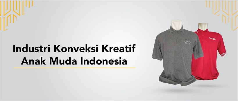 Industri Konveksi Kreatif Anak Muda Indonesia